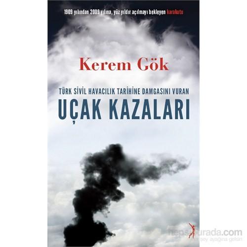 Türk Sivil HavacılıkTarihine Damgasını Vuran Uçak Kazaları - Kerem Gök