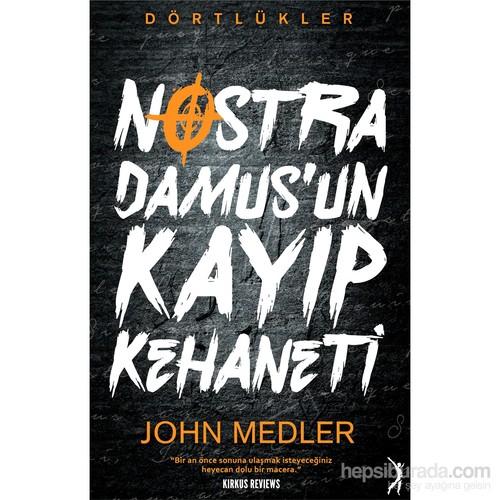 Dörtlükler: Nostradamus'un Kayıp Kehaneti - John Medler
