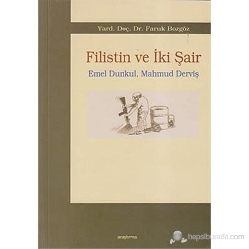 Filistin ve İki Şair - Emel Dunkul, Mahmud Derviş - Faruk Bozgöz