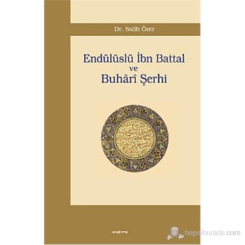 Endülüslü İbn Battal ve Buhari Şerhi