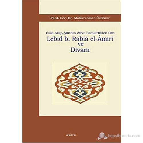 Lebid b. Rabia el-Amiri ve Divanı (Eski Arap Şiirinin Zirve İsimlerinden Biri )