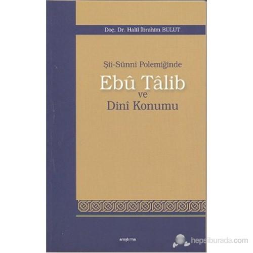 Şii-Sunni Polemiğinde Ebu Talib Ve Dini Konumu-Halil İbrahim Bulut