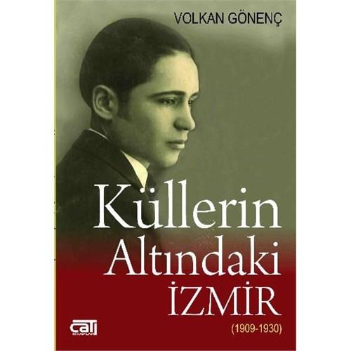 Küllerin Altındaki İzmir 1909 1930-Volkan Gönenç