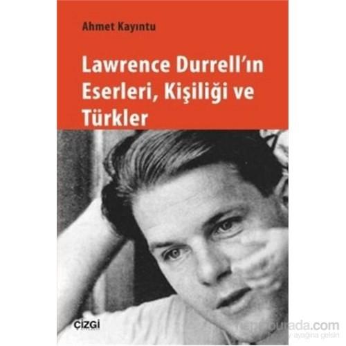 Lawrence Durrell'ın Eserleri Kişiliği Ve Türkler