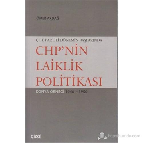 Çok Partili Dönemin Başlarında CHP'nin Laiklik Politikası (Konya Örneği 1946-1950)