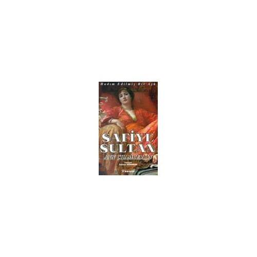 "Safiye Sultan I ""Safiye Sultan-Hadım Edilmiş Bir Aşk"" - Ann Chamberlin"