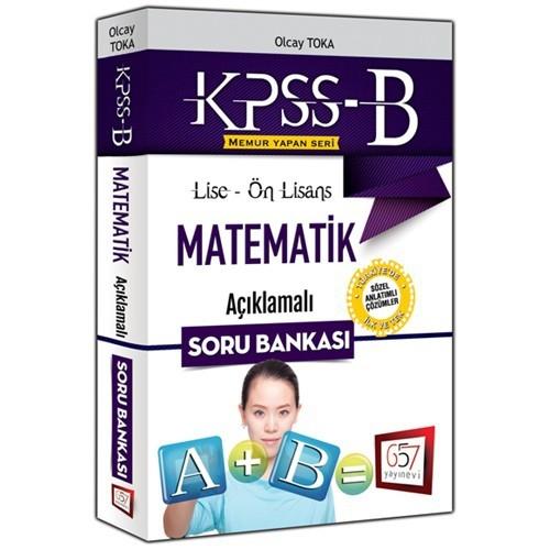 657 Yayınevi Kpss-B 2016 Lise Ön Lisans Matematik Açıklamalı - Olcay Toka