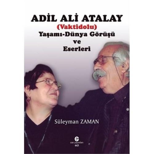 Adil Ali Atala: Vaktidolu Yaşamı Dünya Görüşü Ve Eserleri-Süleyman Zaman