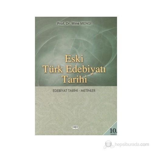 Eski Türk Edebiyatı Tarihi Edebiyat Tarihi - Metinler - Mine Mengi