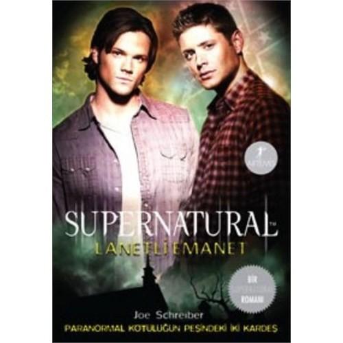 Supernatural: Lanetli Emanet - Joe Schreiber