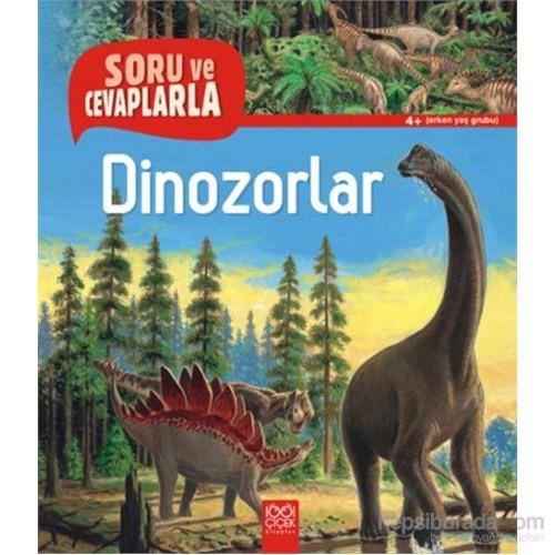 Soru ve Cevaplarla - Dinozorlar - Anne-Sophie Baumann