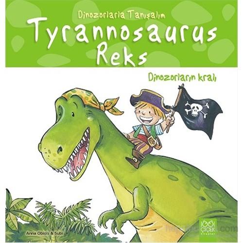 Tyrannosaurus Reks - Dinozorların Kralı - Joan Subirana