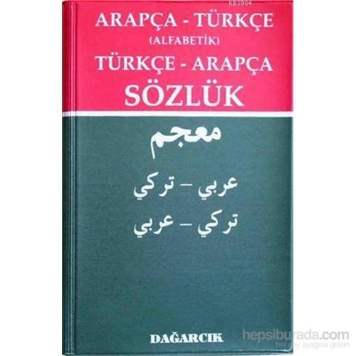 Arapça - Türkçe (Alfabetik) Türkçe - Arapça Sözlük