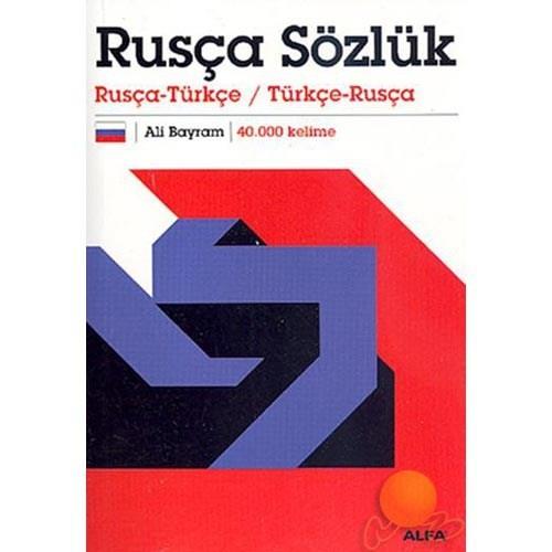 Rusça Sözlük Türkçe - Rusça / Rusça - Türkçe 40.000 Kelime (Ali Bayram)