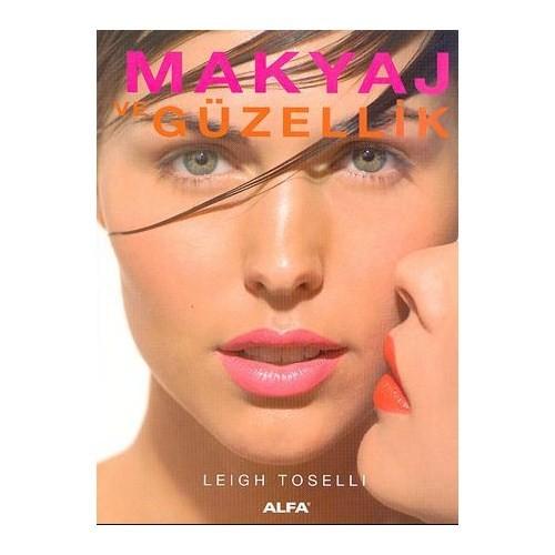 Makyaj Ve Güzellik - Leigh Toselli
