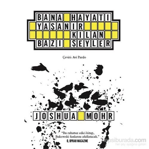 Bana Hayatı Yaşanır Kılan Bazı Şeyler-Joshua Mohr
