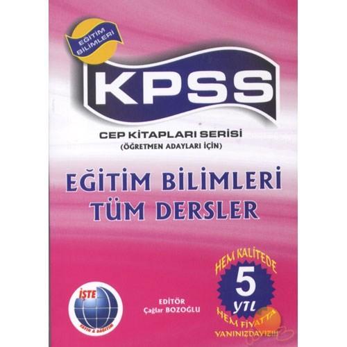 İşte Kpss Eğitim Bilimleri Tüm Dersler / Öğretmen Adayları İçin (Cep Kitaplar Serisi)