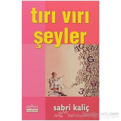 Tırı Vırı Şeyler - Sabri Kaliç