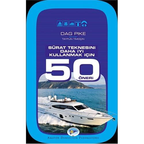 Sürat Teknesini Daha Iyi Kullanmak Için 50 Öneri - Dag Pike