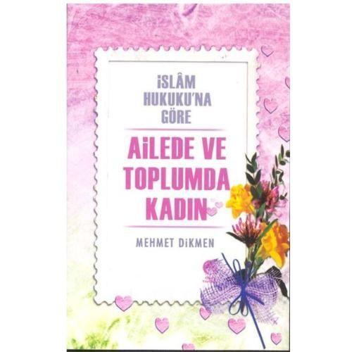 İslam Hukukuna Göre Ailede ve Toplumda Kadın