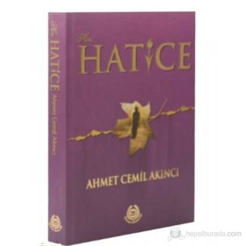 Hz. Hatice - Ahmet Cemil Akıncı