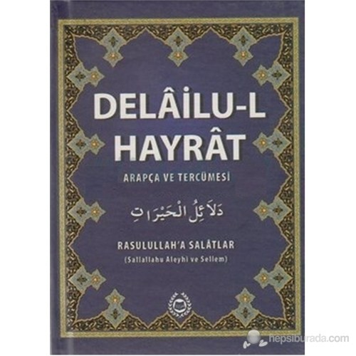 Delailu-l Hayrat Arapça ve Tercümesi - Rasulullah'a Salatlar (s.a.v.)