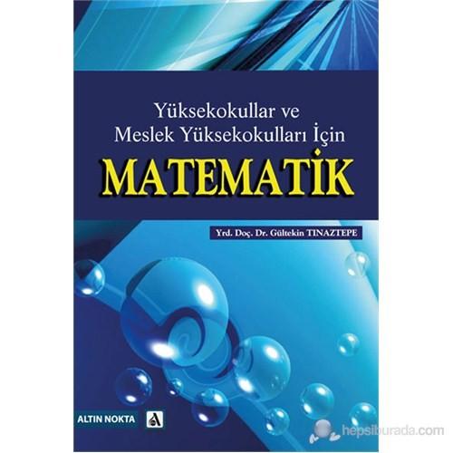 Yüksekokullar Ve Meslek Yüksekokulları İçin Matematik-Gültekin Tınaztepe