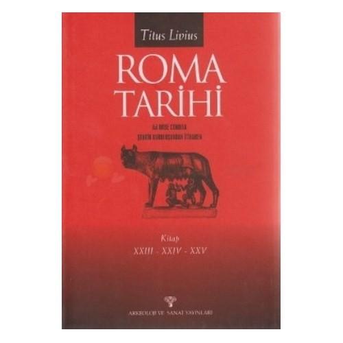Roma Tarihi (Ciltli) 23-24-25 Şehrin Kuruluşundan İtibaren