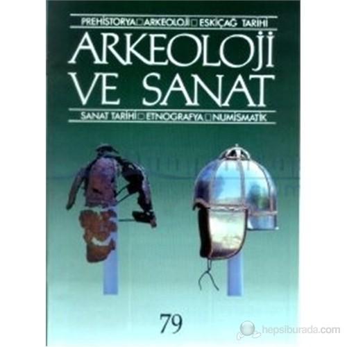 Arkeoloji Ve Sanat Sayı: 75 Yıl: 18 Prehistorya / Arkeoloji / Eskiçağ Tarihi / Sanat Tarihi / Etnografya / Numismatik