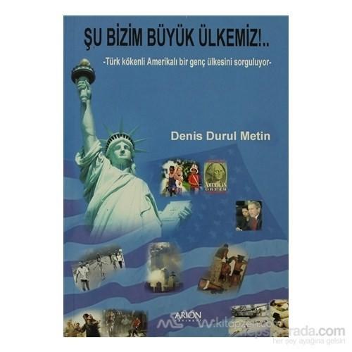 Şu Bizim Büyük Ülkemiz-Denis Durul Metin