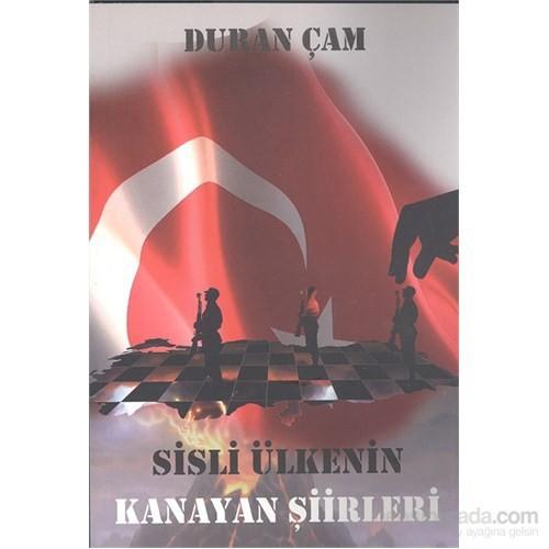 Sisli Ülkenin Kanayan Şiirleri-Duran Çam
