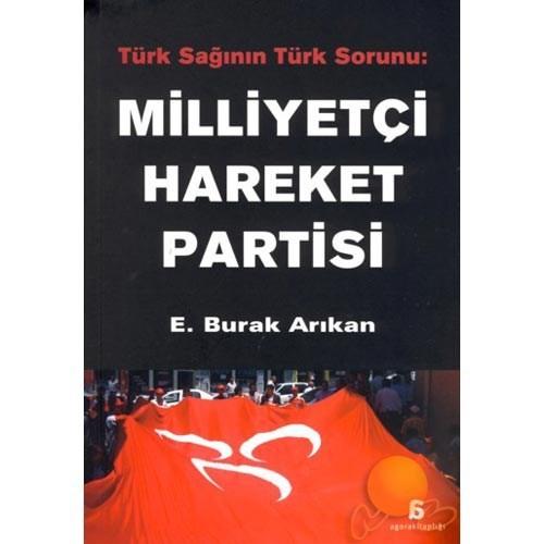 Türk Sağının Türk Sorunu: Milliyetçi Hareket Partisi