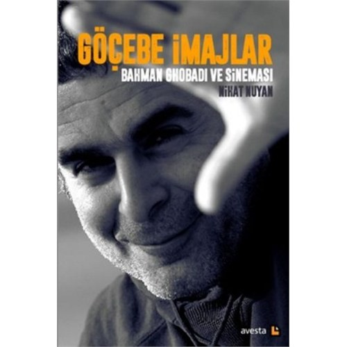Göçebe İmajlar Bahman Ghobadi Ve Sineması-Nihat Nuyan