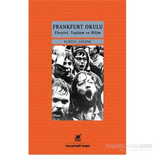 Frankfurt Okulu-Kurtul Gülenç
