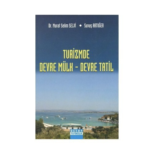 Turizmde Devre Mülk - Devre Tatil - Murat Selim Selvi