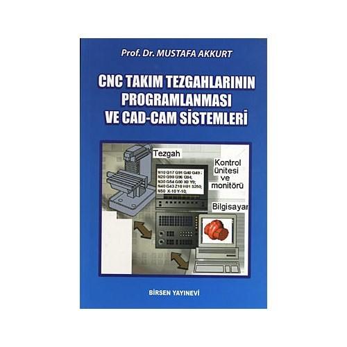 Cnc Takım Tezgahlarının Programlanması Ve Cad-Cam Sistemleri - Mustafa Akkurt