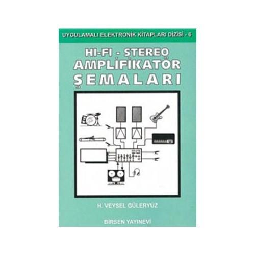 Hi-Fi - Stereo Amplifikatör Şemaları - H. Veysel Güleryüz