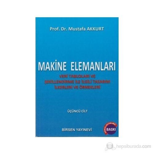 Makine Elemanları Cilt: 3 - Mustafa Akkurt
