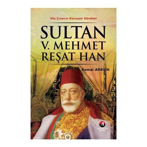 Ulu Çınarın Kuruyan Gövdesi – Sultan V. Mehmet Reşat Han