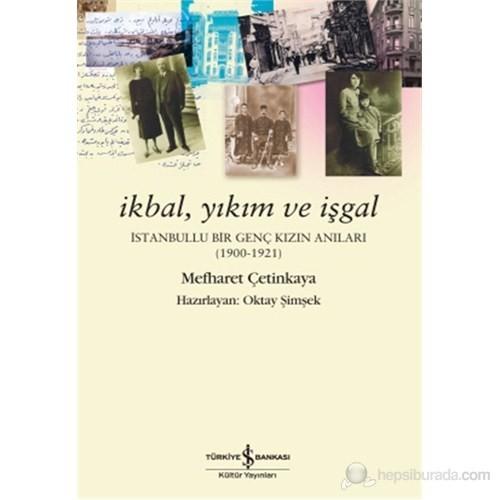 İkbal, Yıkım Ve İşgal – İstanbullu Bir Genç Kızın Anıları-Mefharet Çetinkaya