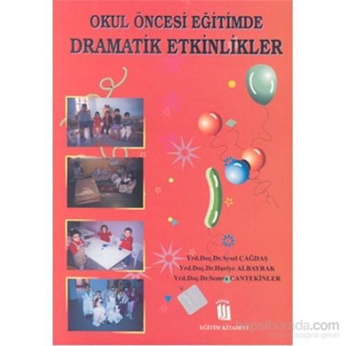 Okul Öncesi Eğitimde Dramatik Etkinlikler