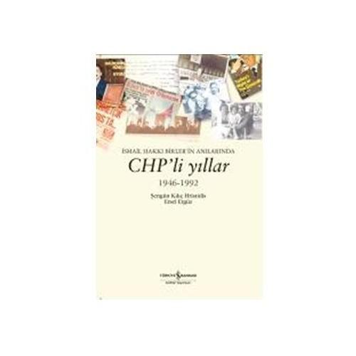 İsmail Hakkı birler'in Anılarında Chp'li Yıllar 1946 - 1992
