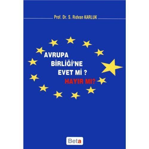 Avrupa Birliği'ne Evet Mi? Hayır Mı?