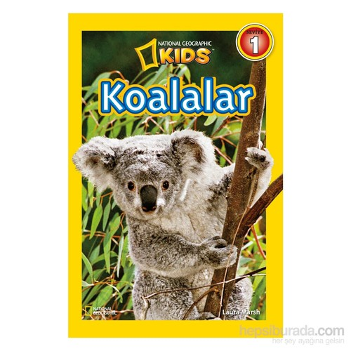 National Geographic Kids: Koalalar - Laura Marsh