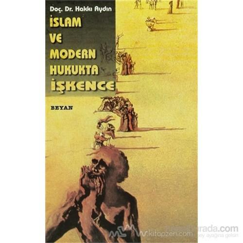 İslam Ve Modern Hukukta İşkence