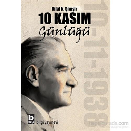 10 Kasım Günlüğü-Bilal N. Şimşir