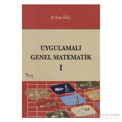 Uygulamalı Genel Matematik 1-Esen Ağlı