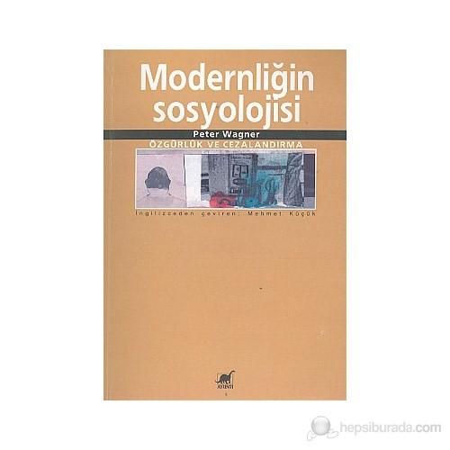 Modernliğin Sosyolojisi Özgürlük ve Cezalandırma