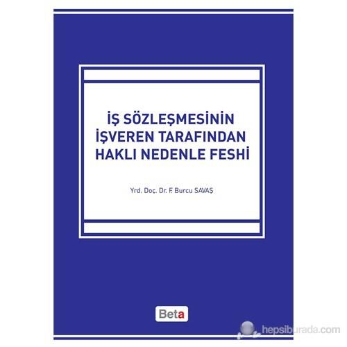 İş Sözleşmesinin İşveren Tarafından Haklı Nedenle Feshi