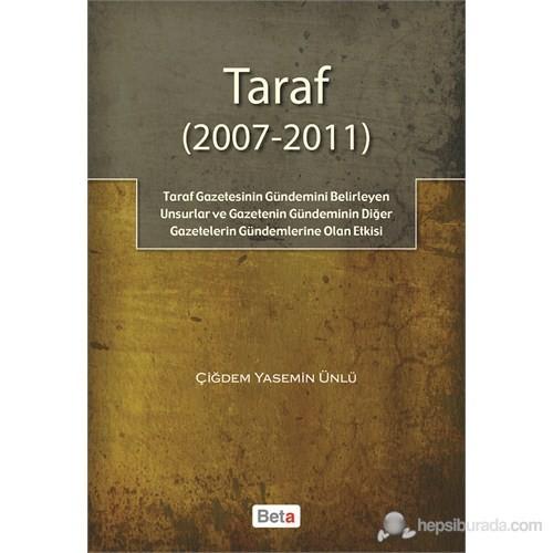 Taraf (2007 - 2011) - (Taraf Gazetesinin Gündemini Belirleyen Unsurlar Ve Gazetenin Gündeminin Diğer-Çiğdem Yasemin Ünlü